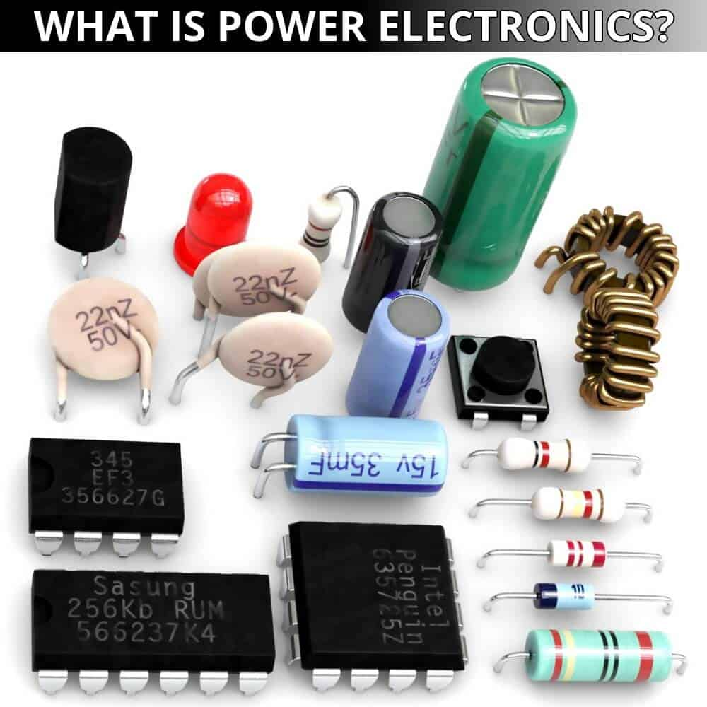 What is Power Electronics Power vs Linear Electronics and Applications