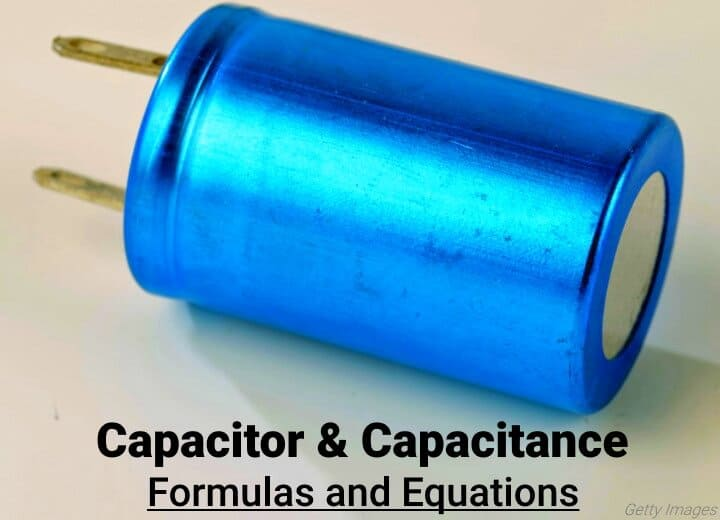 Capacitor and Capacitance Formulas and Equations