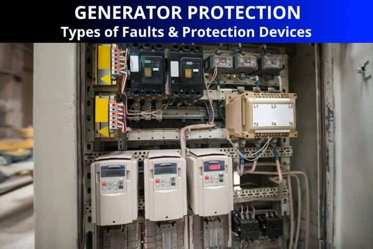 Generator Protection - Types of Generator Faults & Protection Devices