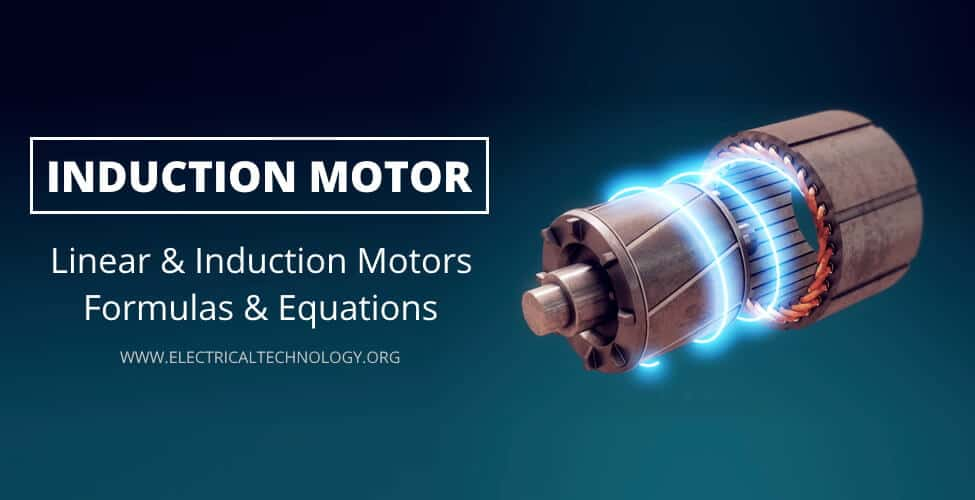 Linear and Induction Motor Formulas and Equations