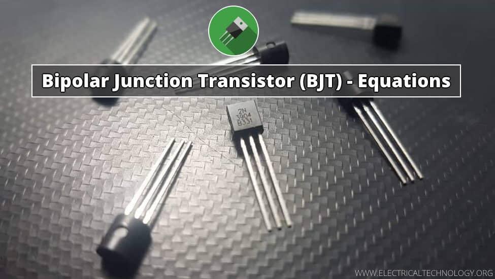Bipolar Junction Transistor (BJT) - Formulas and Equations