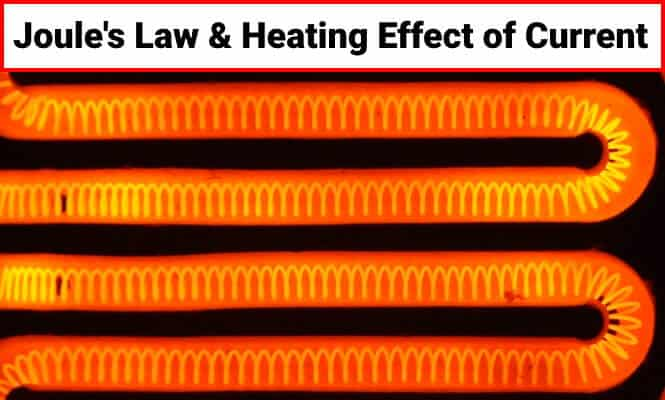 Joule's Law and Heating Effect of Current