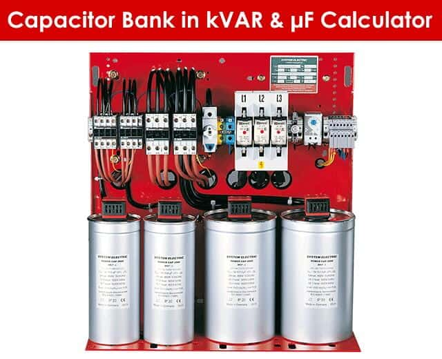 Capacitor Bank in kVAR & µF Calculator for Power Factor Correction