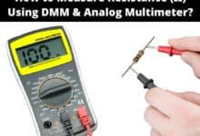 How to Measure Resistance using Digital & Analog Multimeter?