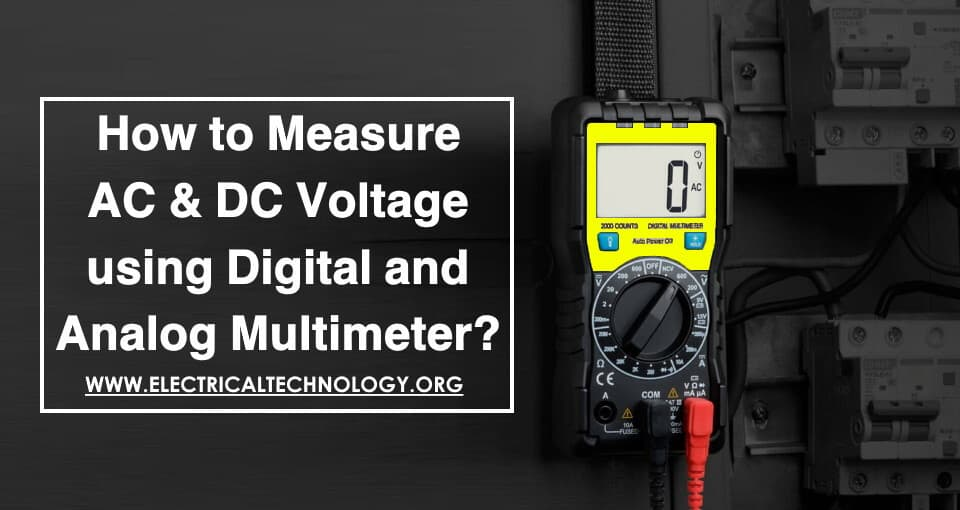 How to Measure Voltage using Digital and Analog Multimeter?