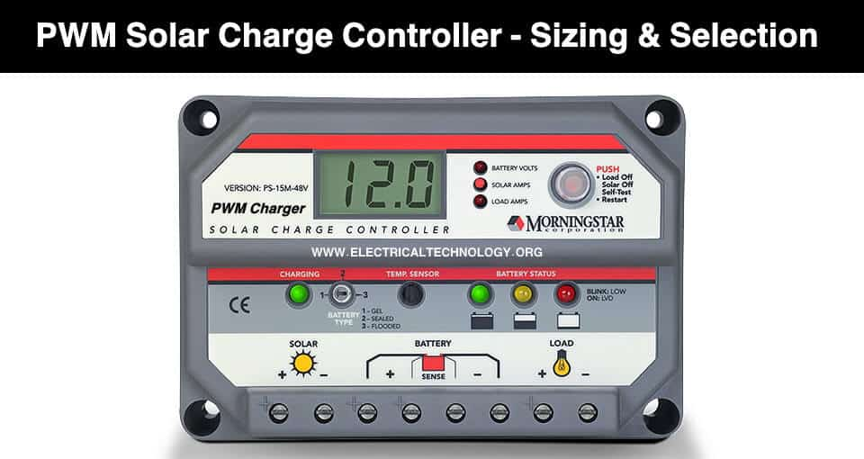 PWM Solar Charge Controller - Working, Sizing and Selection