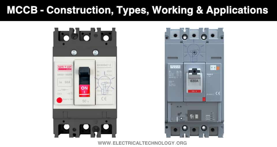 What is MCCB (Molded Case Circuit Breaker) Construction, Types, Working & Applications