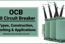 Oil Circuit Breaker (OCB) - Types, Construction, Working and Applications